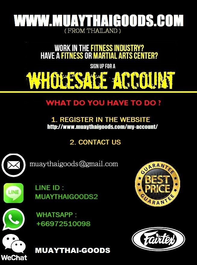 WHOLESALE ACCOUNT SUPPLIER WHOLESALER CHEAP ECONOMY LOW COST BEST PRICE BANGKOK THAILAND SHOP SCONTI INGROSSO SCONTO FAIRTEX TWINS SPECIAL TOP KING EVERLAST CHINA SINGAPORE MALAYSIA USA ITALIA FORNITORE STOCK VERY CHEAP PRICE AUSTRALIA GYM BOXING MUAY THAI THAI BOXING KICKBOXING RESELL RESELLER DISTRIBUTOR FAIRTEX BGV1 BGV9 BGL7 AURA FALCON BGV16 BGV17 BGV14 BGL3 BGV5 BGL7 HG10 HB6 HB7 HB3 KPLC2 KICKING PADS PUNCHING BAGS EVRLAST TWINS SPECIAL TOP KING BGVL3 SP5 SP7 KPLC5 KPLC6 BOWLING BAG CANADA EUROPE CHINA JAPAN RUSSIA GERMANY SPAIN FRANCE ITALY NEW ZEALAND USA AUSTRALIA TWINS SPECIAL BGVL3 KPL12 CAMPUS MUAY THAI THAILAND BUAKAW FIGHT