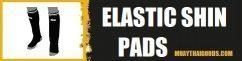 ELASTIC SHIN PADS MUAY THAI BOXING